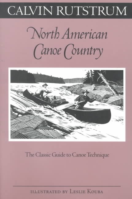 North American Canoe Country By Rutstrum, Calvin/ Kouba, Les (ILT)