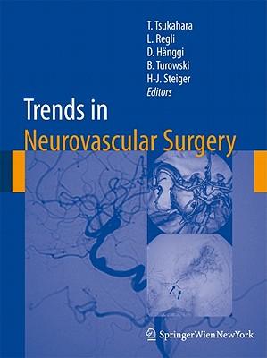 Trends in Neurovascular Surgery By Tsukahara, Tetsuya (EDT)/ Regli, Luca (EDT)/ Hanggi, Daniel (EDT)/ Turowski, Bernd (EDT)/ Steiger, Hans-Jakob (EDT)